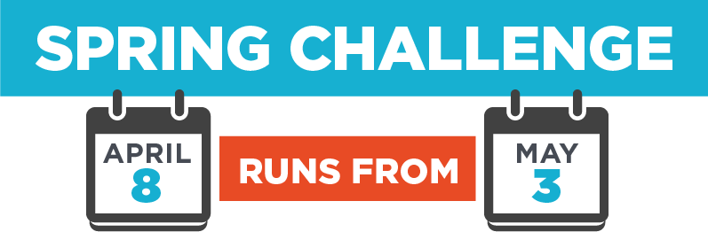 Spring challenge, runs from April 8 to May 3.