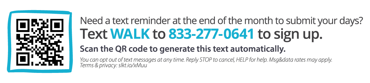 Sign up for Text reminders to submit your walk days